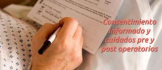 Consentimiento informado y cuidados pre y post operatorios