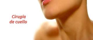 ¿En qué consiste la cirugía de cuello?