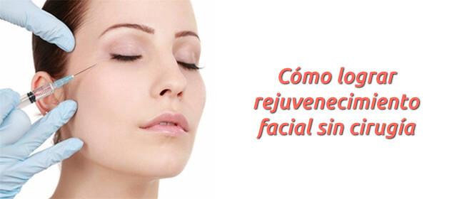 Diferentes métodos para lograr el rejuvenecimiento facial sin cirugía
