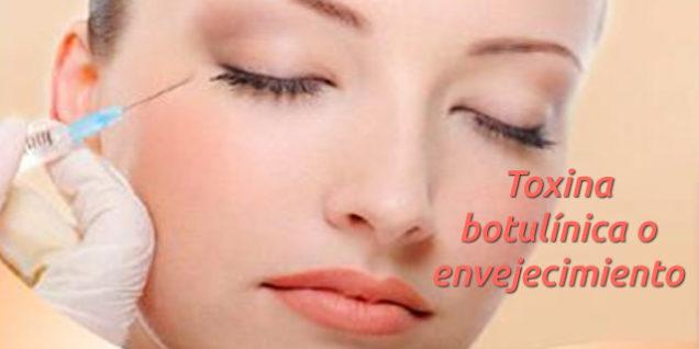 Toxina botulínica o envejecimiento